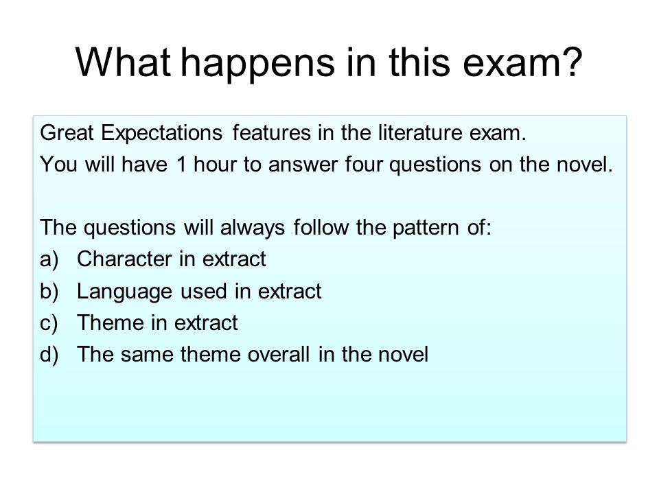 What happens in this exam. Great Expectations features in the literature exam.