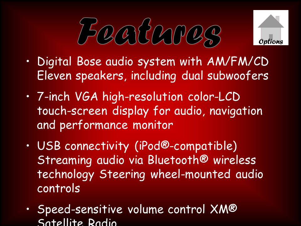 Digital Bose audio system with AM/FM/CD Eleven speakers, including dual subwoofers 7-inch VGA high-resolution color-LCD touch-screen display for audio