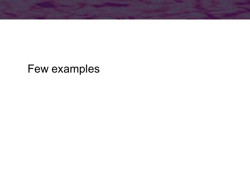Few examples
