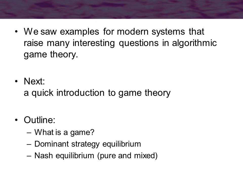 We saw examples for modern systems that raise many interesting questions in algorithmic game theory.