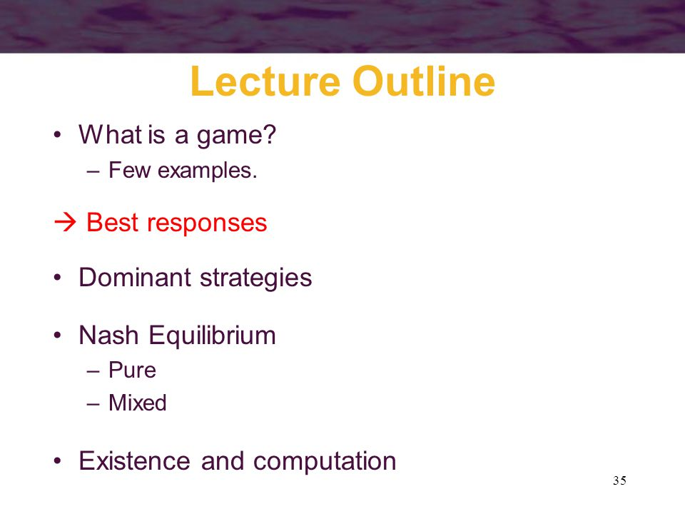 35 Lecture Outline What is a game. –Few examples.