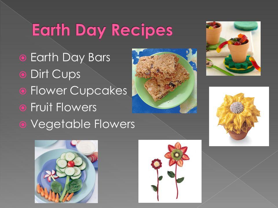  Earth Day Bars  Dirt Cups  Flower Cupcakes  Fruit Flowers  Vegetable Flowers