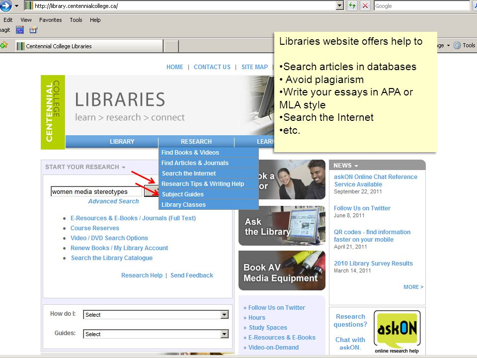 Libraries website offers help to Search articles in databases Avoid plagiarism Write your essays in APA or MLA style Search the Internet etc.