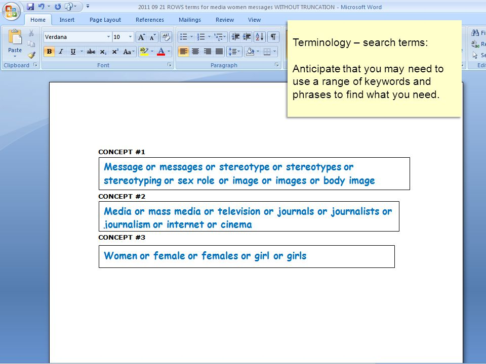 Terminology – search terms: Anticipate that you may need to use a range of keywords and phrases to find what you need.