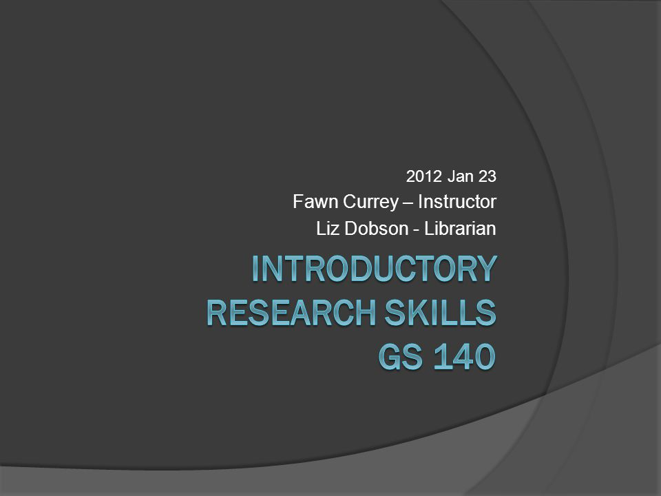 2012 Jan 23 Fawn Currey – Instructor Liz Dobson - Librarian
