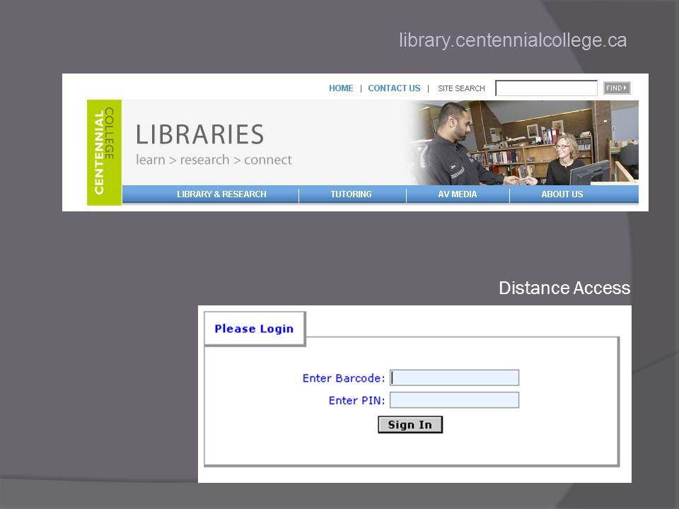 library.centennialcollege.ca Distance Access