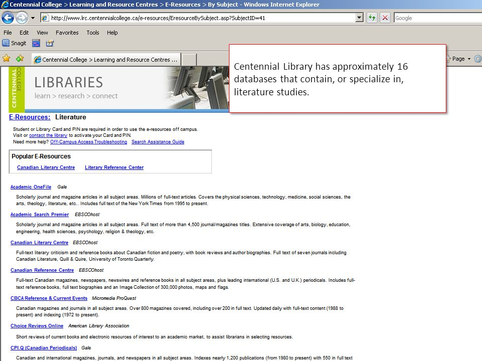 Centennial Library has approximately 16 databases that contain, or specialize in, literature studies.