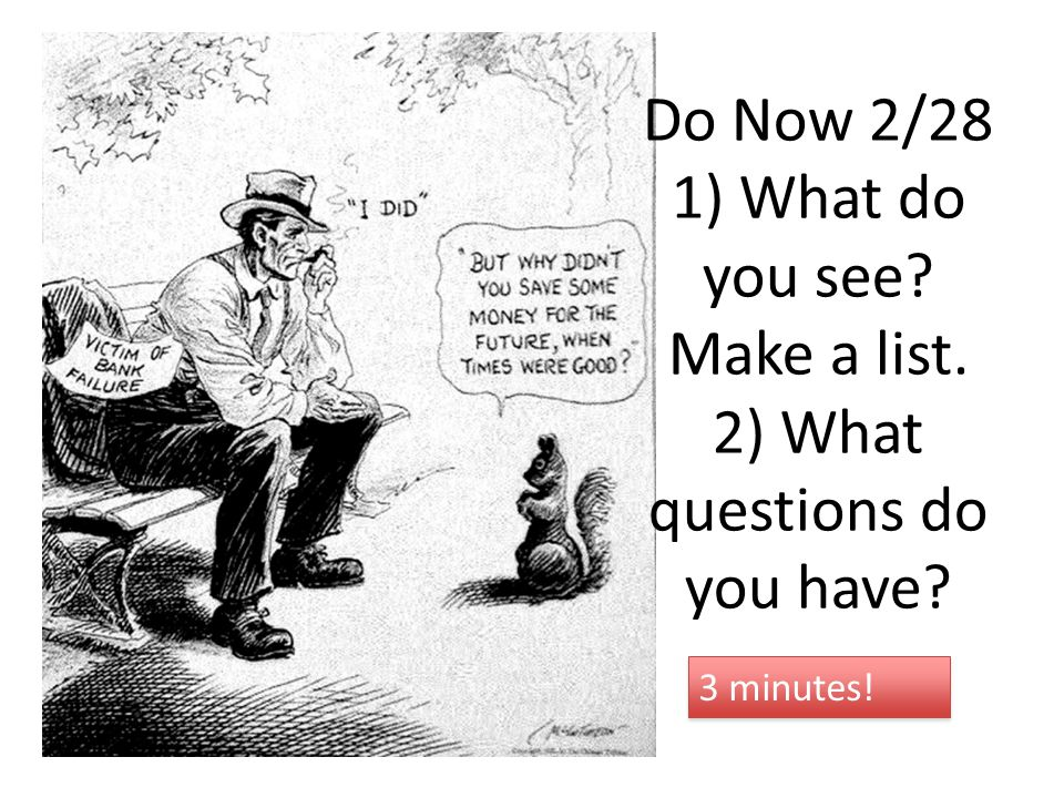 Do Now 2/28 1) What do you see? Make a list. 2) What questions do you have? 3 minutes!