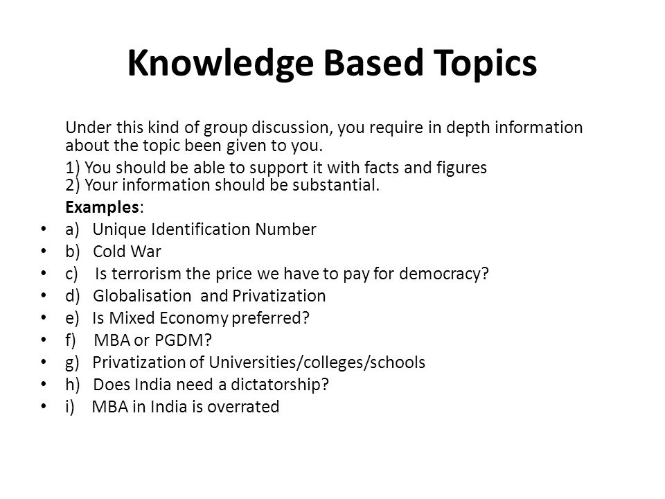 Abstract Topics Under this type of a group discussion, the panelist gives a topic which is absolutely out of the box.