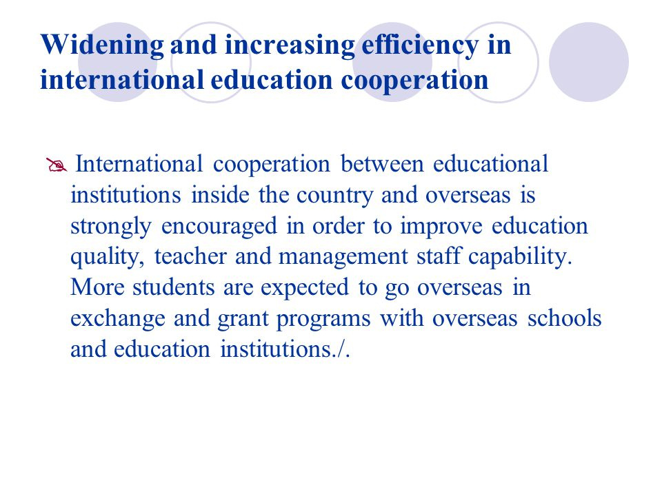 Widening and increasing efficiency in international education cooperation  International cooperation between educational institutions inside the coun
