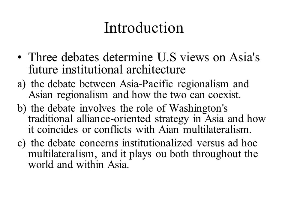 A historical overview of US approaches to Asian Multilateralism Œ During the Cold War and immediate post- Cold War era→ apprehension & suspicion  As late as 1991→ hesitant Ž As the Cold War faded→ a decided shift the Clinton administrations the Gorge W.