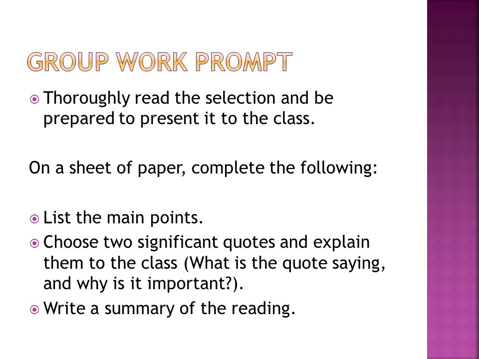  Thoroughly read the selection and be prepared to present it to the class.