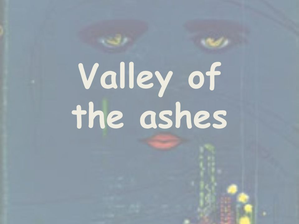 Valley of the ashes