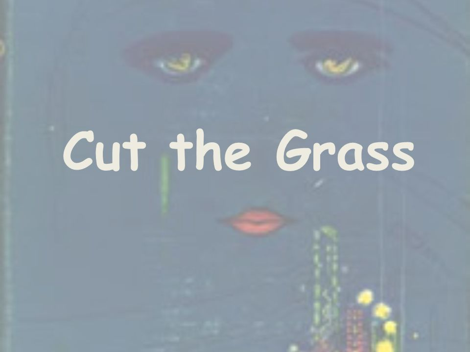 Cut the Grass