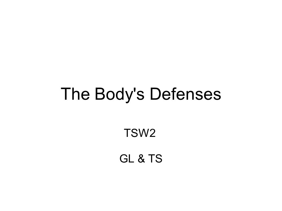 The Body s Defenses TSW2 GL & TS