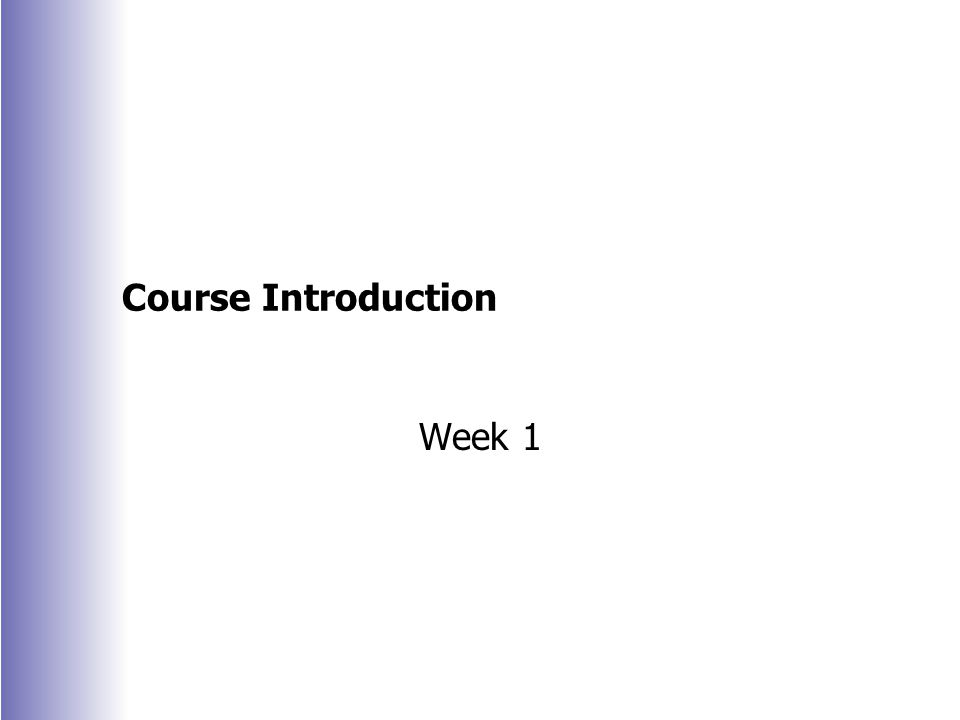 Course Introduction Week 1