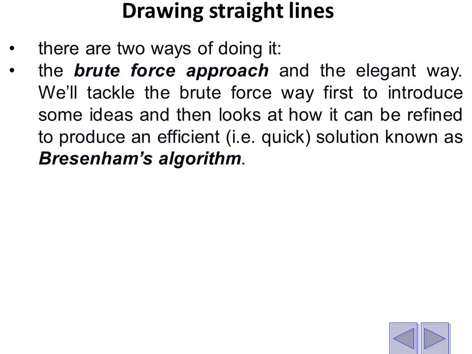 Brute Force The equation of a straight line:
