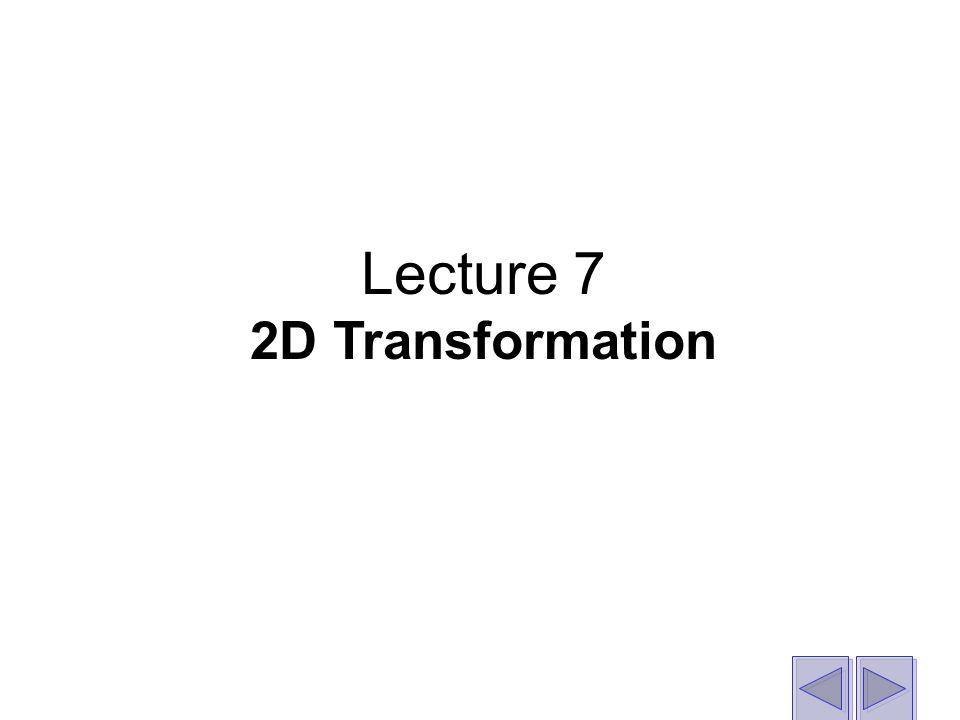 Lecture 7 2D Transformation