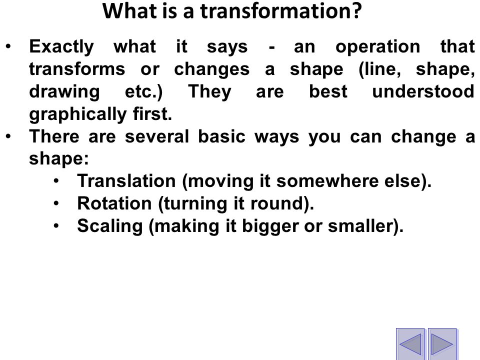 What is a transformation.