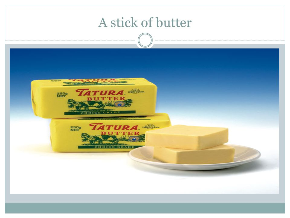 A stick of butter