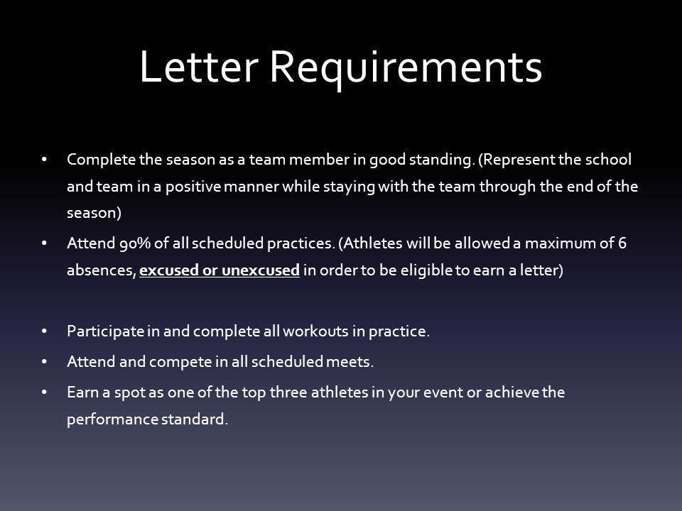 Letter Requirements Complete the season as a team member in good standing.