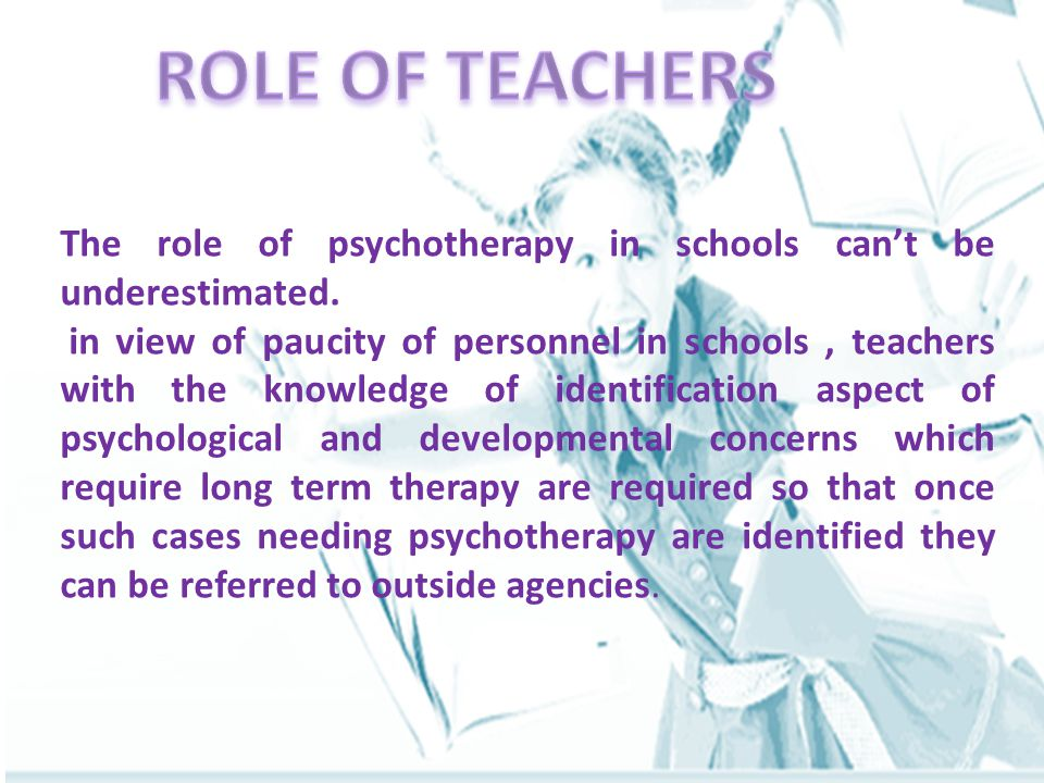The role of psychotherapy in schools can't be underestimated.