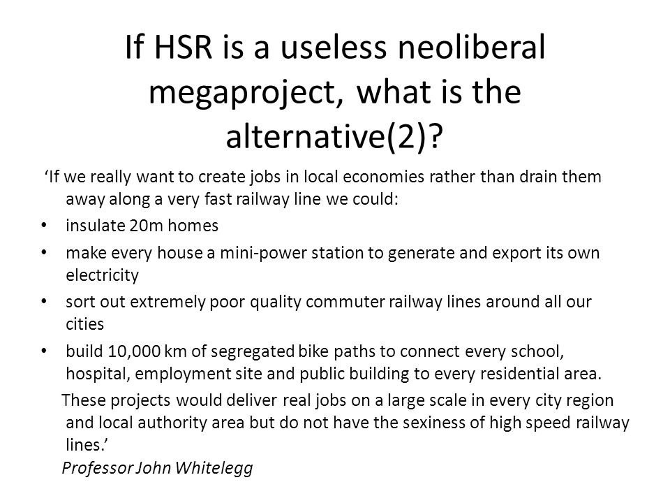 If HSR is a useless neoliberal megaproject, what is the alternative(2).