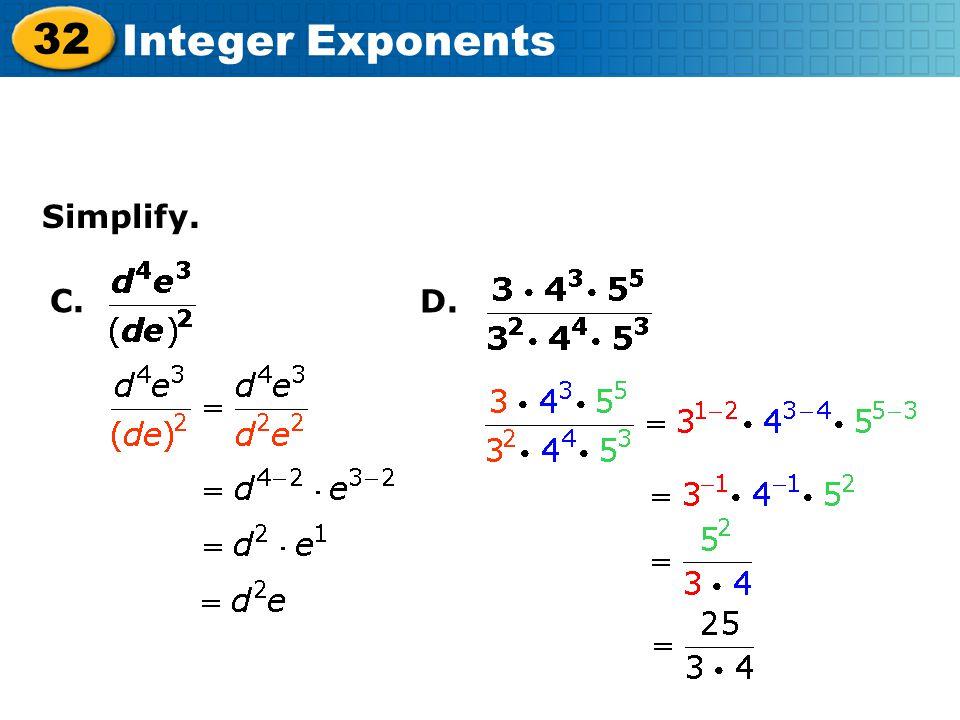 32 Integer Exponents C. Simplify. D.