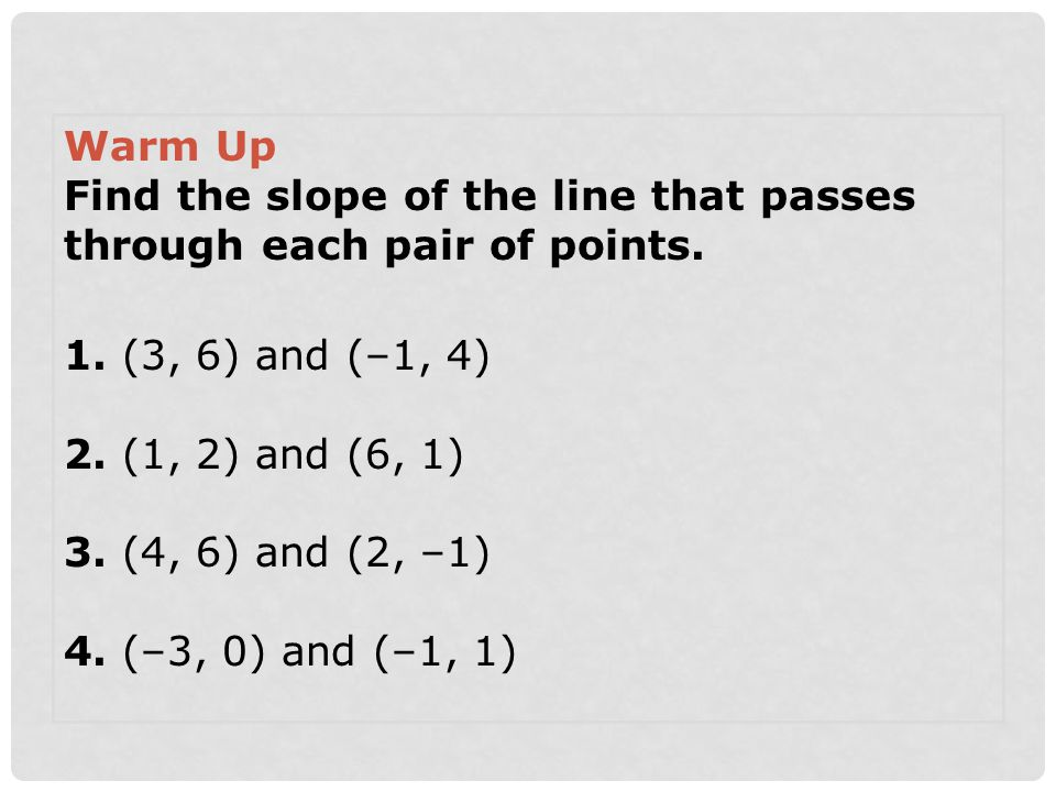 Learning Target #2 - to identify the pieces of a Slope- Intercept Equation Learning Target #3 - to use Slope-Intercept form to graph equations Learning Target #1 – write an equation in Slope-Intercept Form