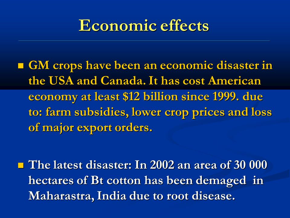 Economic effects ________________________________________________________________________________________________________ GM crops have been an econom