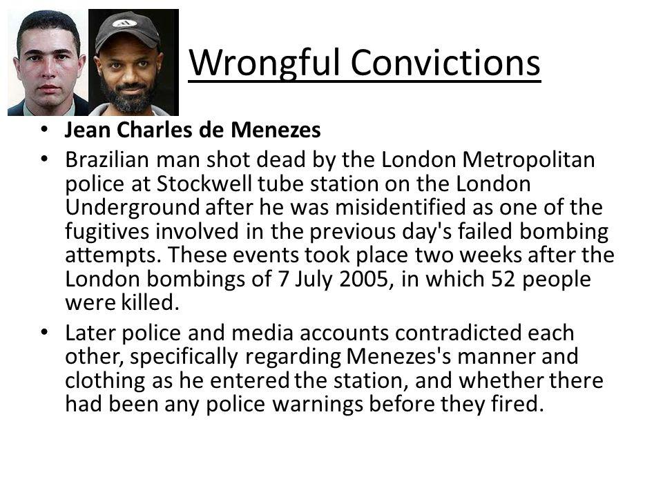 Wrongful Convictions Jean Charles de Menezes Brazilian man shot dead by the London Metropolitan police at Stockwell tube station on the London Undergr