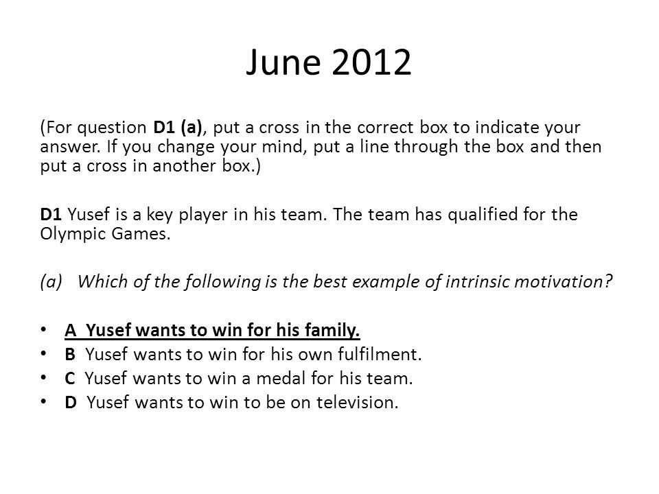 June 2012 (For question D1 (a), put a cross in the correct box to indicate your answer. If you change your mind, put a line through the box and then p