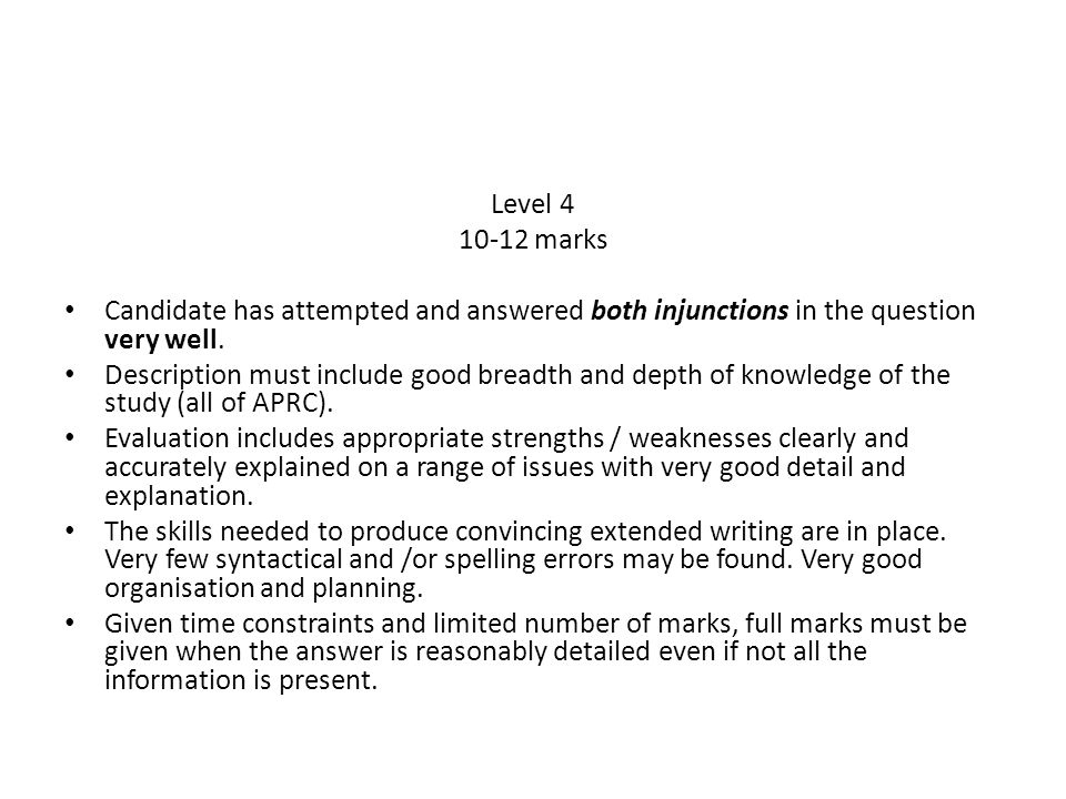 Level 4 10-12 marks Candidate has attempted and answered both injunctions in the question very well. Description must include good breadth and depth o