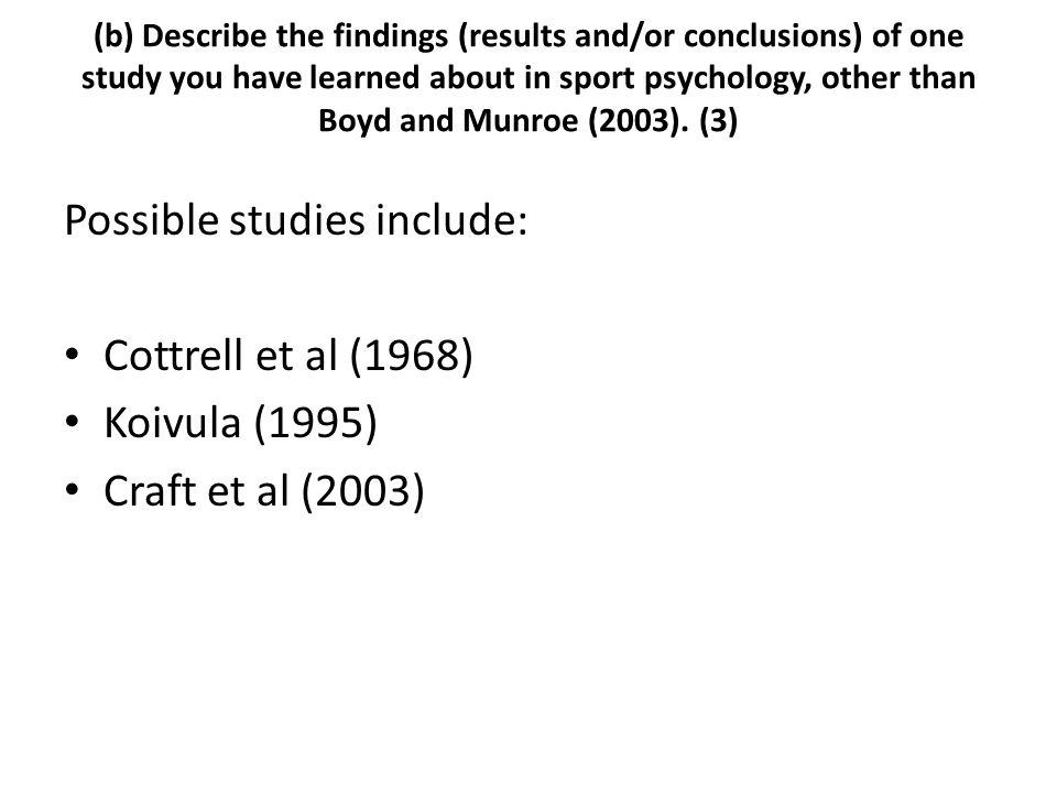 Possible studies include: Cottrell et al (1968) Koivula (1995) Craft et al (2003)