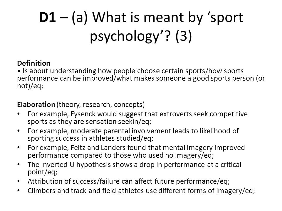 Definition Is about understanding how people choose certain sports/how sports performance can be improved/what makes someone a good sports person (or