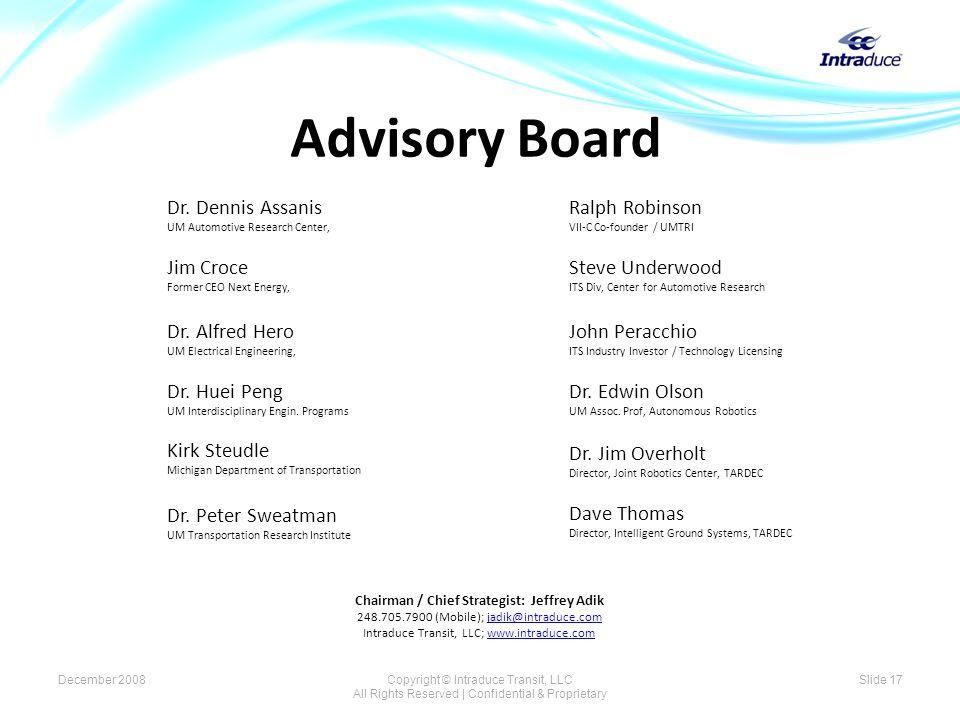 Advisory Board Dr. Dennis Assanis UM Automotive Research Center, Jim Croce Former CEO Next Energy, Dr. Alfred Hero UM Electrical Engineering, Dr. Huei