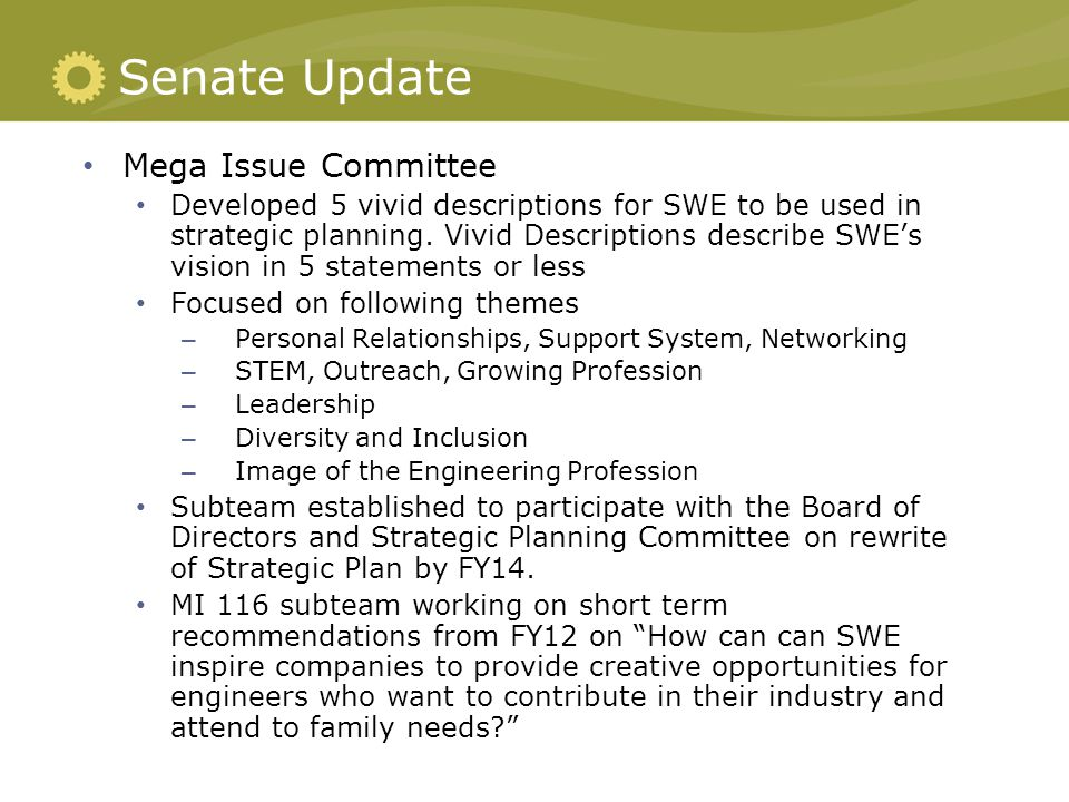 Senate Update Mega Issue Committee Developed 5 vivid descriptions for SWE to be used in strategic planning.