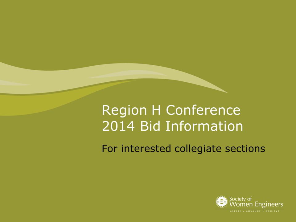 Region H Conference 2014 Bid Information For interested collegiate sections