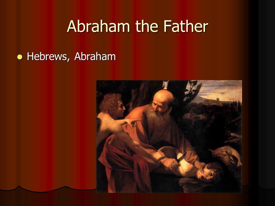 Abraham the Father Hebrews, Abraham Hebrews, Abraham