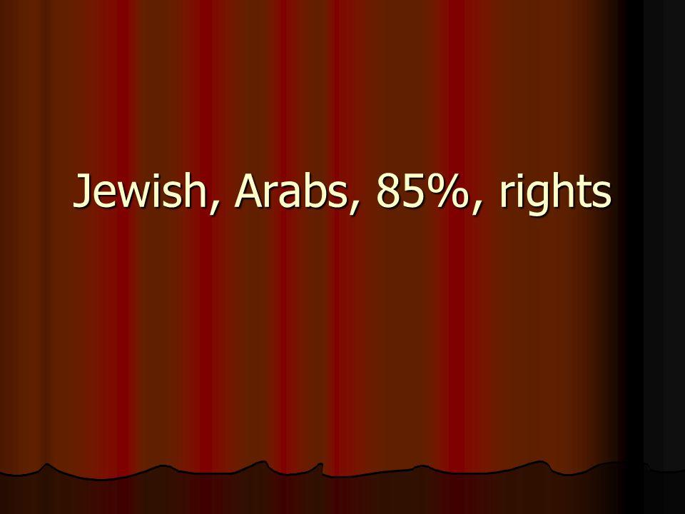 Jewish, Arabs, 85%, rights