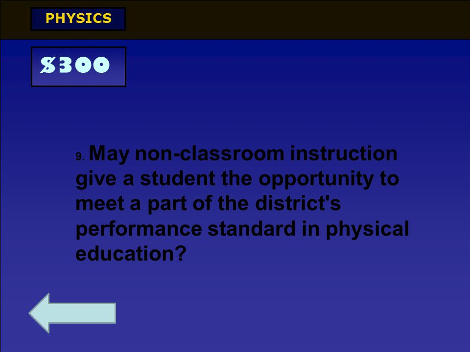 $100 PHYSICS Can districts set performance standards amd choose the format of the assessment?