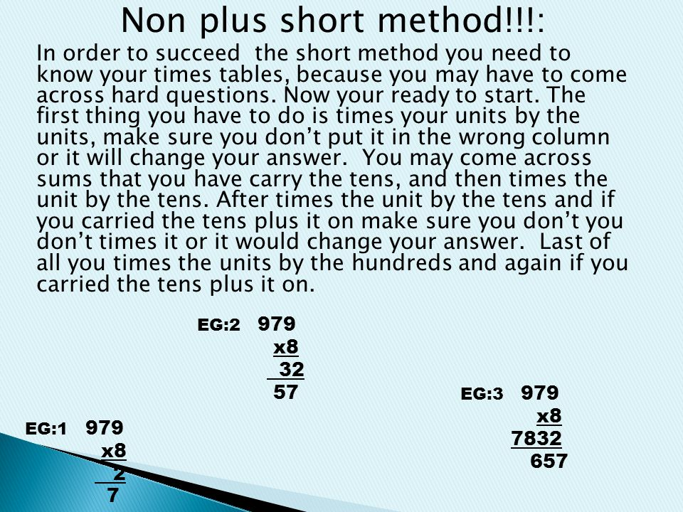 There are two types of short methods in multiplication.