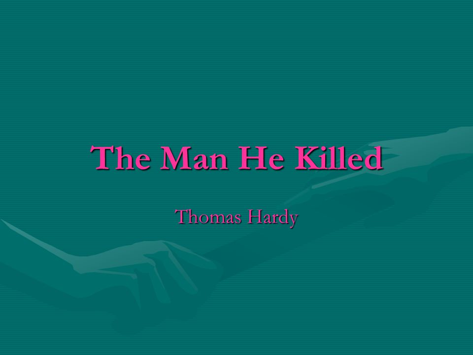 The Man He Killed Thomas Hardy