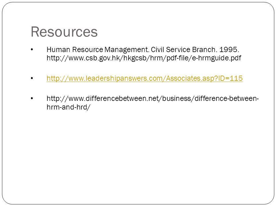 Resources Human Resource Management. Civil Service Branch. 1995. http://www.csb.gov.hk/hkgcsb/hrm/pdf-file/e-hrmguide.pdf http://www.leadershipanswers