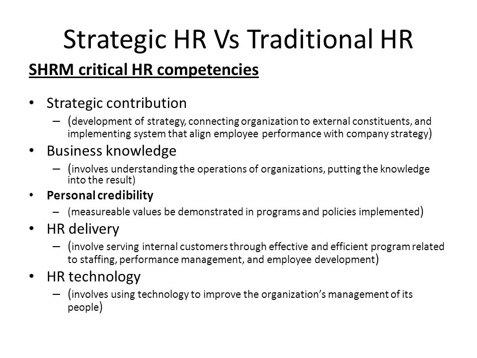 SHRM critical HR competencies Strategic contribution – ( development of strategy, connecting organization to external constituents, and implementing s