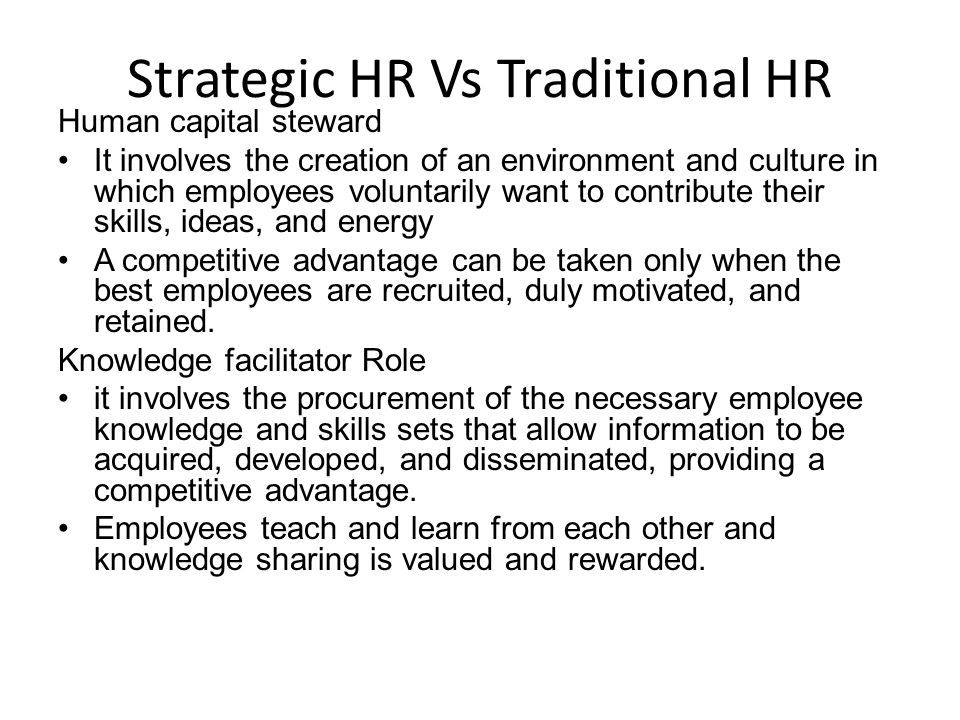 Human capital steward It involves the creation of an environment and culture in which employees voluntarily want to contribute their skills, ideas, an