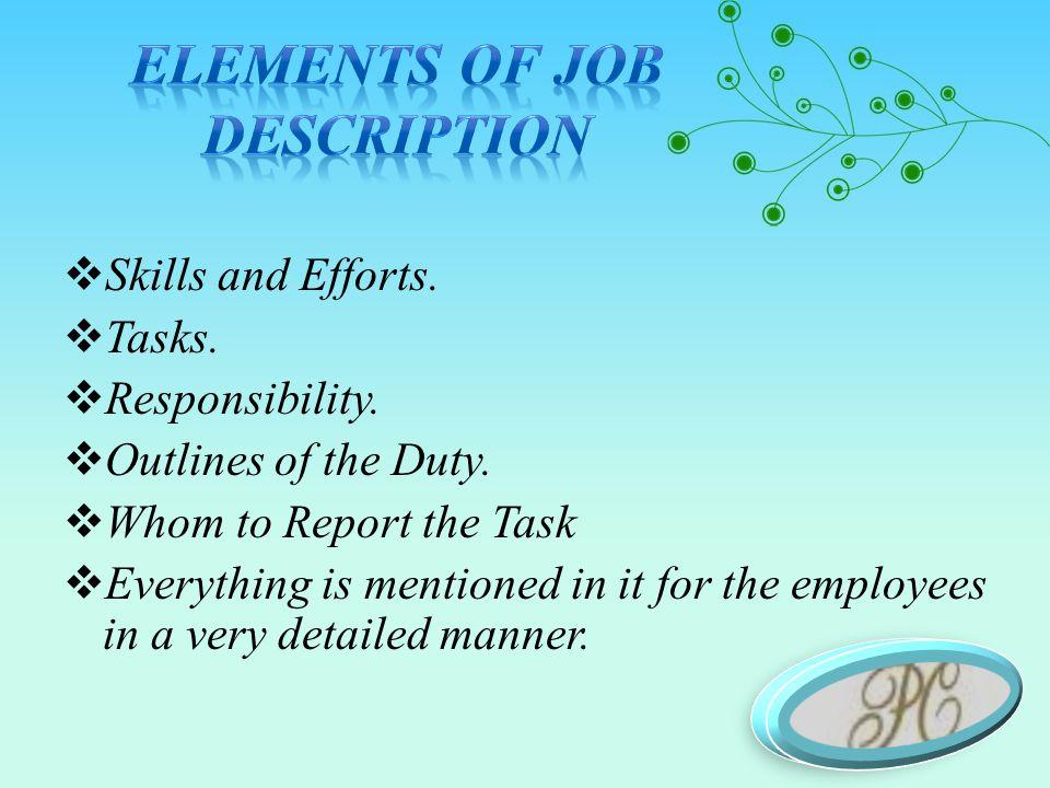  Skills and Efforts.  Tasks.  Responsibility.