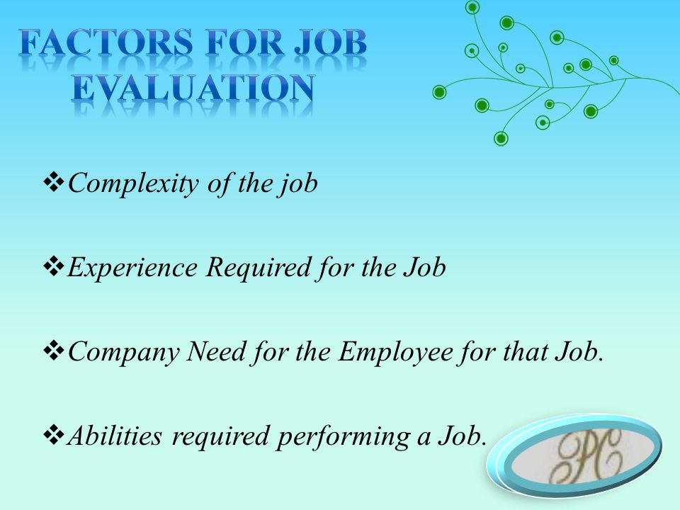  Complexity of the job  Experience Required for the Job  Company Need for the Employee for that Job.