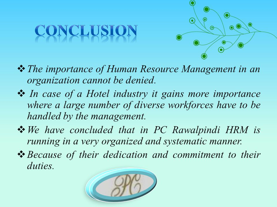  The importance of Human Resource Management in an organization cannot be denied.