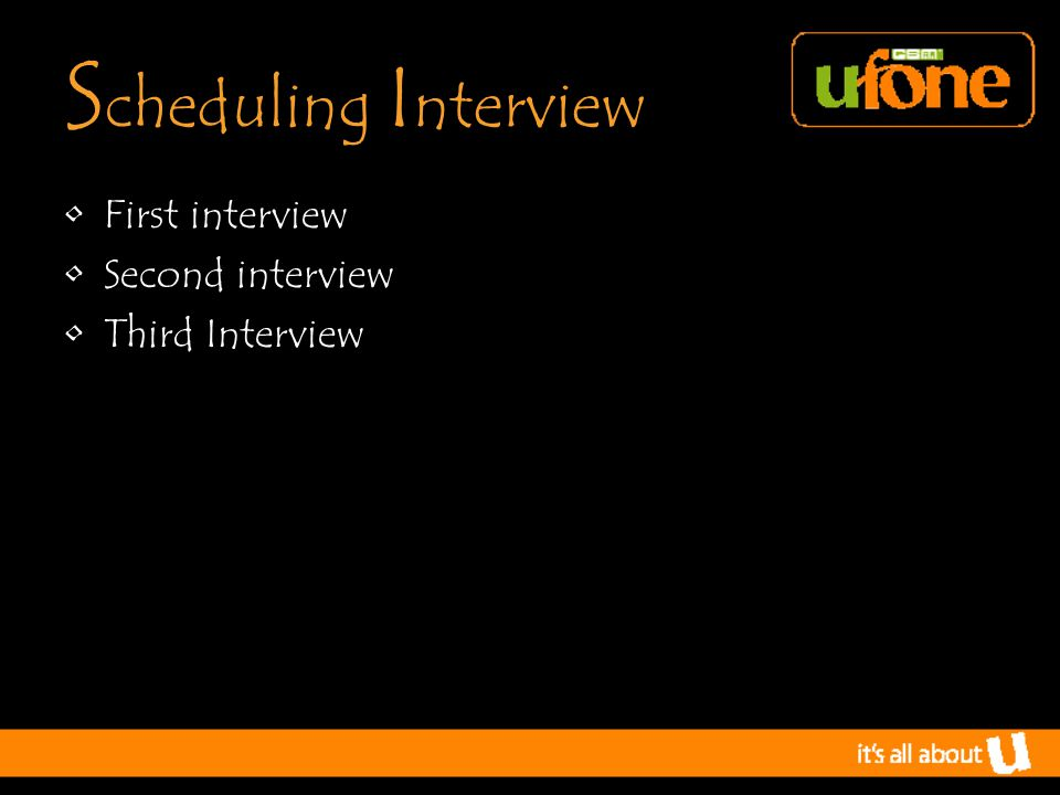 S cheduling I nterview First interview Second interview Third Interview